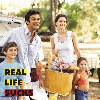 Real Life Sucks